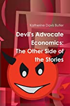 Devil's Advocate Economics: The Other Side of the Stories