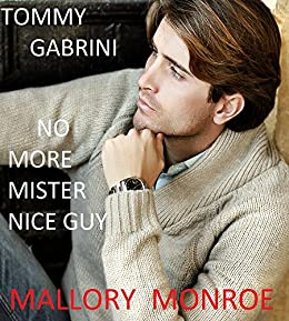 Tommy Gabrini: No More Mister Nice Guy by [Mallory Monroe]