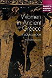 Women In Ancient Greece (Bloomsbury Sources in Ancient History)