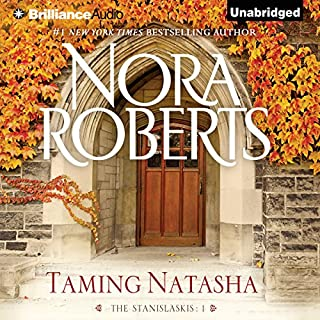 Taming Natasha     The Stanislaskis, Book 1              By:                                                                                                                                 Nora Roberts                               Narrated by:                                                                                                                                 Christina Traister                      Length: 6 hrs and 45 mins     23 ratings     Overall 4.4