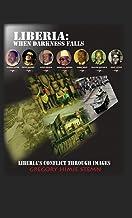 Liberia: When Darkness Falls: Liberia's Conflict Through Images