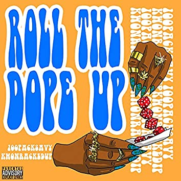 Roll The Dope Up (feat. KwonRackedUp)