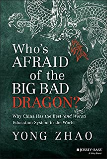 Who's Afraid of the Big Bad Dragon?: Why China Has the Best (and Worst) Education System in the World