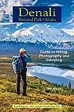 Denali National Park Alaska: Guide to Hiking, Photography and Camping by Ike Waits (2015-05-03)