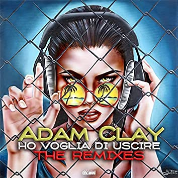 Ho voglia di uscire (The Remixes)