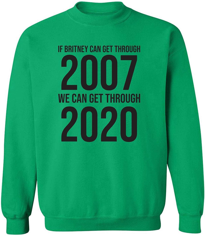 If Britney Can Get Through 2007 Crewneck Sweatshirt