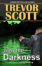 Into the Darkness (Karl Adams Espionage Thriller Series Book 6)