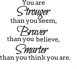 You Are Stronger Than You Seem Braver Than You Believe And Smarter Than You Think You Are Wall Decal Removable Wall Sticker for Home Decor