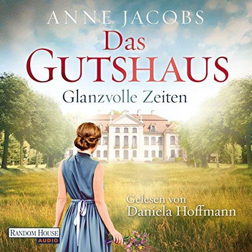 Glanzvolle Zeiten (Die Gutshaus-Saga 1) Titelbild