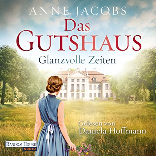 Glanzvolle Zeiten (Die Gutshaus-Saga 1) audiobook cover art