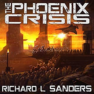 The Phoenix Crisis     The Phoenix Conspiracy Series Book 3              By:                                                                                                                                 Richard L. Sanders                               Narrated by:                                                                                                                                 Matthew Ebel                      Length: 12 hrs and 40 mins     7 ratings     Overall 4.9