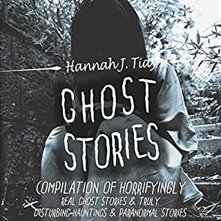 Ghost Stories: The Most Horrifying Real Ghost Stories from Around the World Including Disturbing Ghost, Hauntings, & Paranormal Stories audiobook cover art