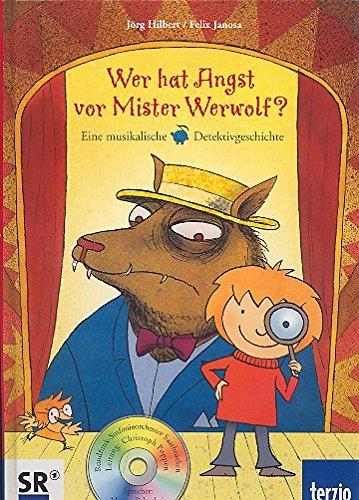 Wer hat Angst vor Mister Werwolf (+CD): eine musikalische Detektivgeschichte