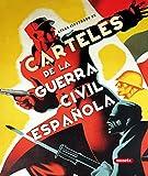 Carteles De La Guerra Civil Española (Atlas Ilustrado)