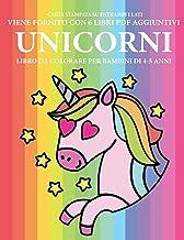 Libro da colorare per bambini di 4-5 anni (Unicorni): Questo libro contiene 40 pagine a colori senza stress progettate per ridurre la frustrazione e ... molla e ad allenare le loro (Italian Edition)