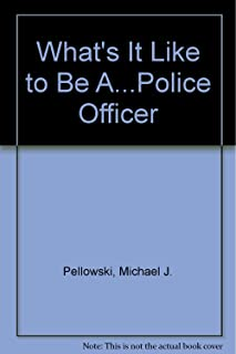 What's It Like to Be A...Police Officer (What's It Like to Be A... Series)