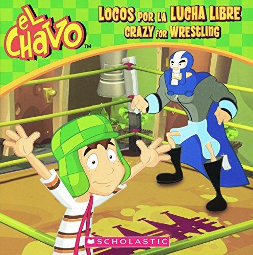 LOCOS POR LA LUCHA LIBRE / CRA (El Chavo)