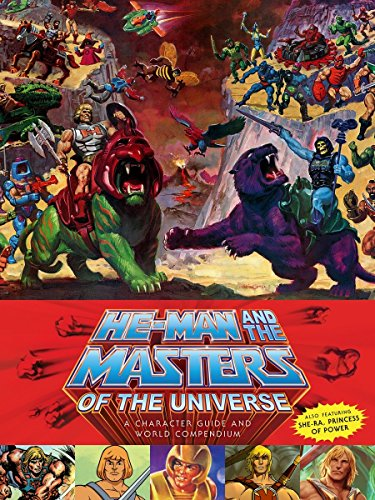 He-man And The Masters Of The Universe: A Character Guide and World Compendium [Idioma Inglés]