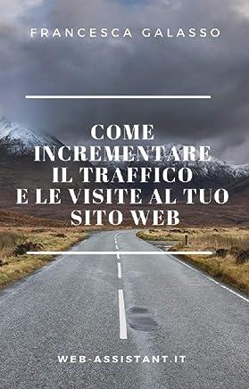 Come incrementare il traffico e le visite al tuo sito web