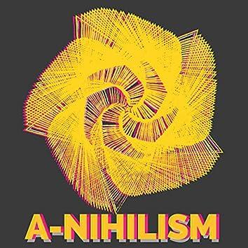 A-Nihilism