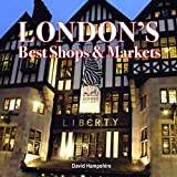 London's Best Shops & Markets (London's Secrets)