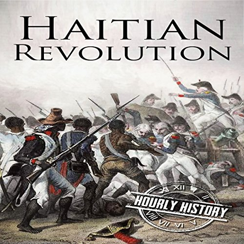 Haitian Revolution: A History from Beginning to End audiobook cover art