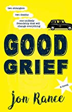 Good Grief: A feel-good, uplifting story that will break your heart then put it back together