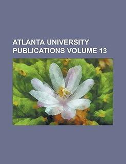 Atlanta University Publications Volume 13