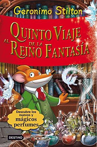 Stilton: quinto viaje al reino de la fantasía: ¡Con 3 nuevos perfumes misteriosos!: 2 (Geronimo Stilton)