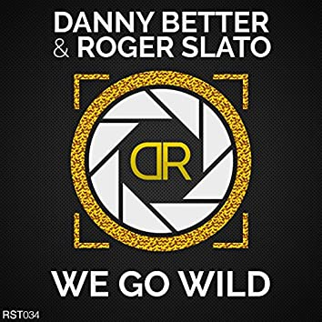 We Go Wild (Extended Mix)