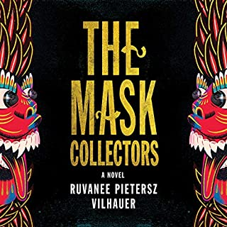 The Mask Collectors     A Novel              By:                                                                                                                                 Ruvanee Pietersz Vilhauer                               Narrated by:                                                                                                                                 Vivienne Leheny                      Length: 11 hrs and 8 mins     11 ratings     Overall 4.0