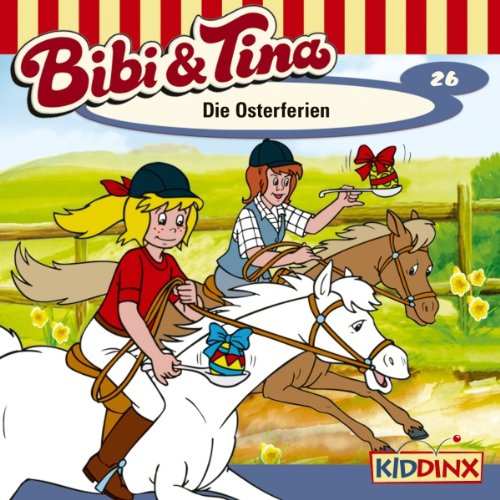 Die Osterferien (Bibi und Tina 26) audiobook cover art