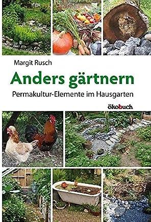 Anders gärtnern PerakulturEleente i HausgartenMargit Rusch
