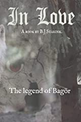 In Love.: The legend of bagör. Paperback