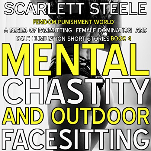 Mental Chastity and Outdoor Facesitting     Femdom Punishment World - A Series of Facesitting Female Domination and Male Humiliation Short Stories, Book 4              Autor:                                                                                                                                 Scarlett Steele                               Sprecher:                                                                                                                                 Ruby Rivers                      Spieldauer: 1 Std. und 41 Min.     Noch nicht bewertet     Gesamt 0,0