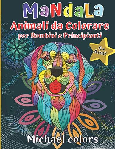 Mandala Animali da colorare: per bambini e principianti