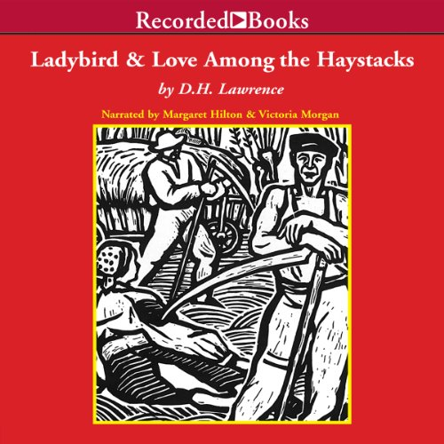 The Ladybird and Love Among the Haystacks audiobook cover art
