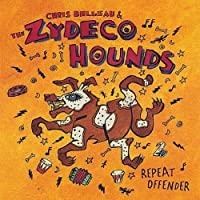 Repeat Offender by Chris Belleau & The Zydeco Hounds (2003-06-22)