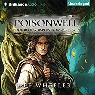 Poisonwell     Whispers from Mirrowen, Book 3              By:                                                                                                                                 Jeff Wheeler                               Narrated by:                                                                                                                                 Sue Pitkin                      Length: 17 hrs and 1 min     735 ratings     Overall 4.6