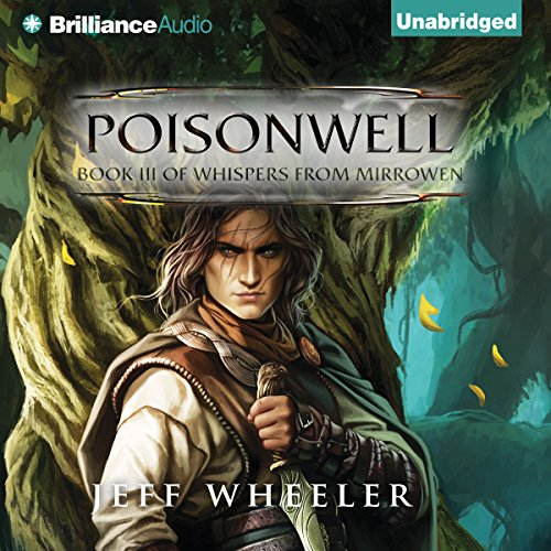 Poisonwell     Whispers from Mirrowen, Book 3              By:                                                                                                                                 Jeff Wheeler                               Narrated by:                                                                                                                                 Sue Pitkin                      Length: 17 hrs and 1 min     11 ratings     Overall 4.7