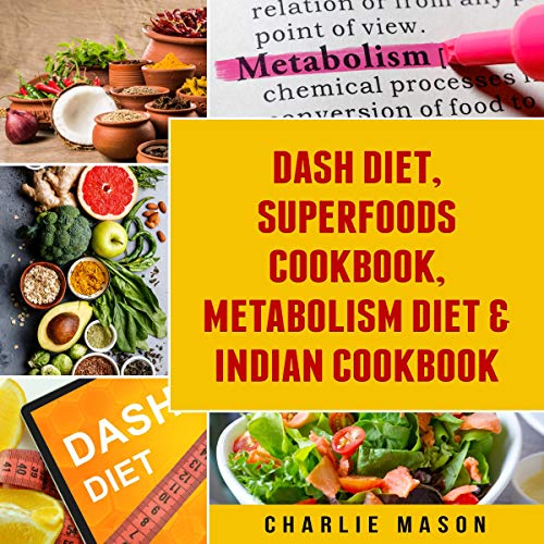 Dash Diet, Superfoods Cookbook, Metabolism Diet & Indian Cookbook cover art