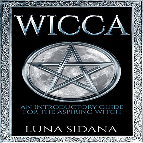 Wicca: An Introductory Guide for the Aspiring Witch audiobook cover art