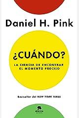 ¿Cuándo?: La ciencia de encontrar el momento preciso (Sin colección) (Spanish Edition) Kindle Edition
