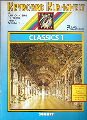 CLASSICS 1 - arrangiert für Keyboard [Noten / Sheetmusic] Komponist: BOARDER STEVE aus der Reihe: KEYBOARD KLANGWELT