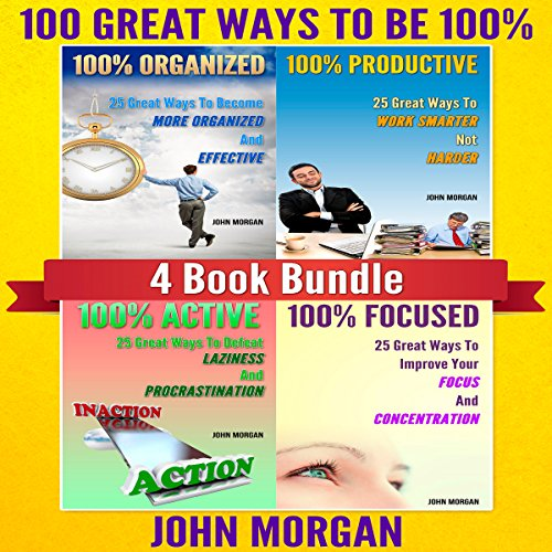 100 Great Ways to Be 100%     4 Book Bundle              By:                                                                                                                                 John Morgan                               Narrated by:                                                                                                                                 Stef P. Durham                      Length: 4 hrs and 38 mins     Not rated yet     Overall 0.0