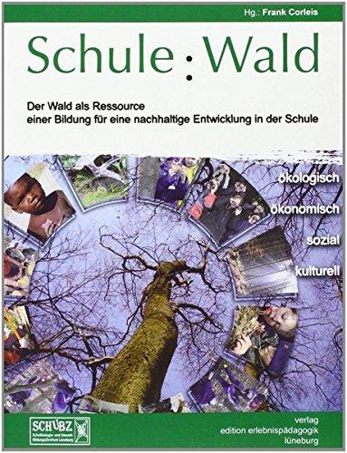 Schule: Wald: Der Wald als Ressource einer Bildung für eine nachhaltige Entwicklung in der Schule (Kleine Schriften zur Erlebnispädagogik)