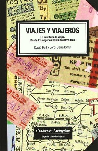 Viajes y viajeros. La aventura de viajar: Desde los orígenes hasta nuestros días: 1 (niberta - Cuadernos Livingstone)