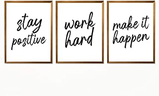 Stay Positive, Work Hard, Make It Happen Art Print, Inspirational Quote Poster, Funny Sayings Wall Art, Home Decor Print, Inspirational Poster - Set of 3-8x10 – Unframed