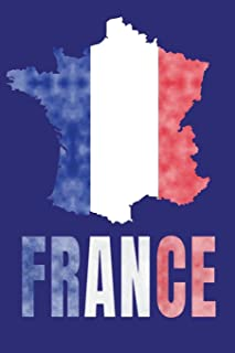 France Flag Journal: France Travel Diary, French Souvenir, lined Journal to write in