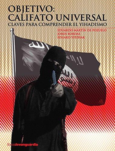 Objetivo: Califato universal. Claves para comprender el yihadismo (LIBROS DE VANGUARDIA)